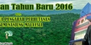 PERUTUSAN TAHUN BARU 2016 KETUA PENGARAH PERHUTANAN SEMENANJUNG MALAYSIA
